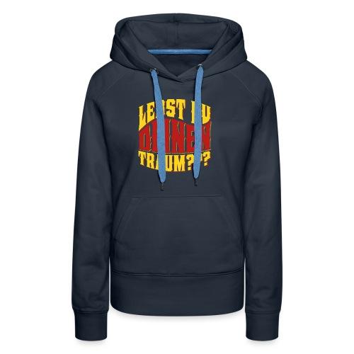 Lebst Du Deinen Traum?-farbig - Vrouwen Premium hoodie