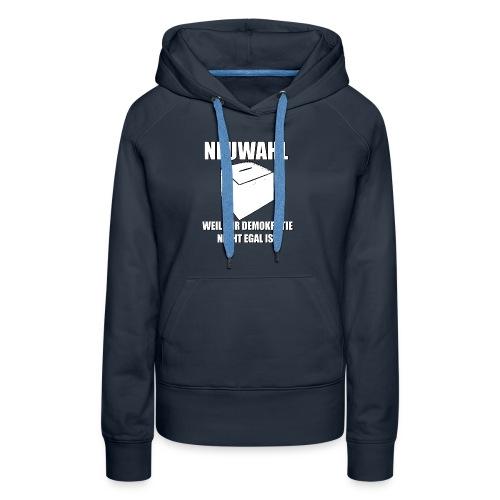 Neuwahl - Shirt - Frauen Premium Hoodie