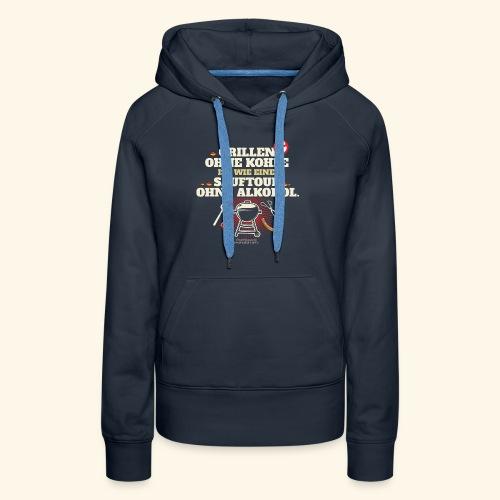 Grill T Shirt Grillen ohne Kohle cooler Spruch - Frauen Premium Hoodie