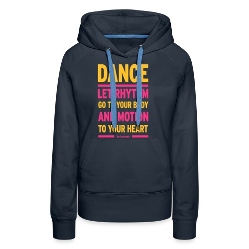 Let Rhythm go to your body and motion to your hear - Women's Premium Hoodie