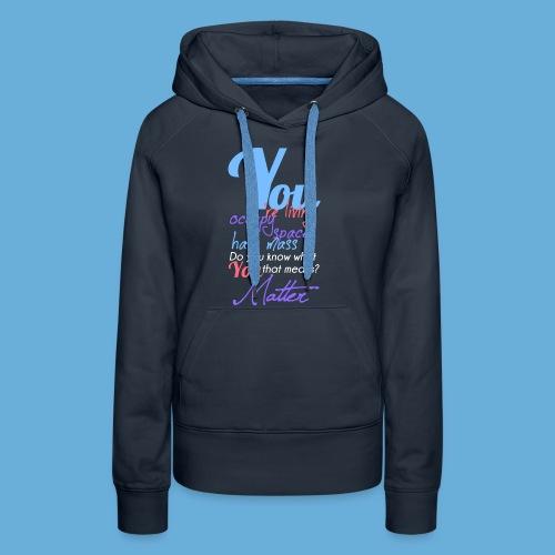 You Matter - Vrouwen Premium hoodie