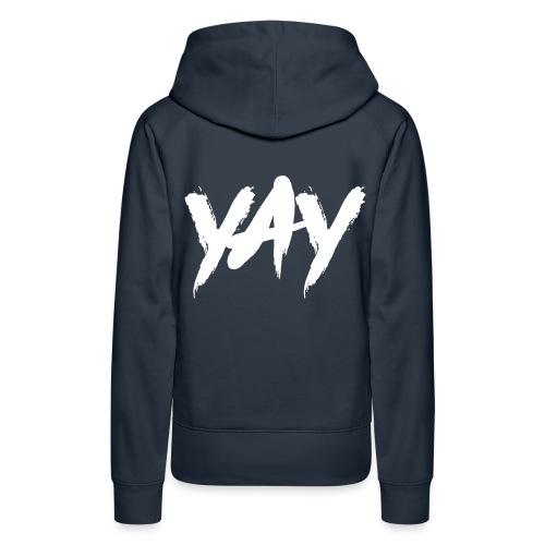 Yay - Frauen Premium Hoodie