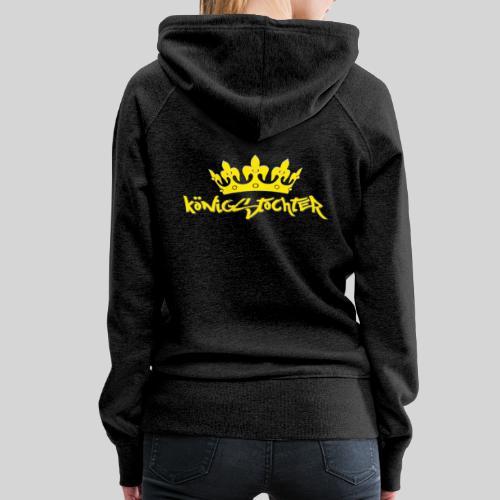 Königstochter m. Krone über der stylischen Schrift - Frauen Premium Hoodie