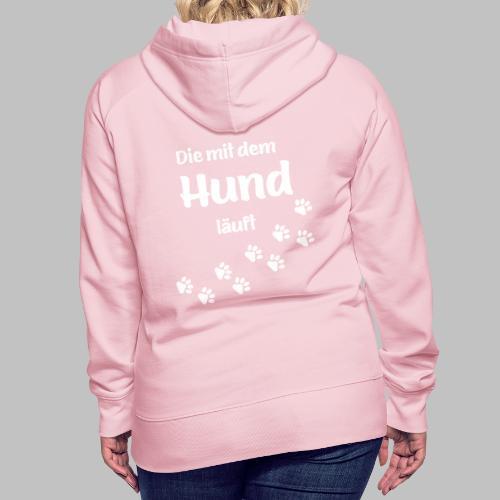 DIE MIT DEM HUND LÄUFT - Hundepfoten Pfotenabdruck - Frauen Premium Hoodie
