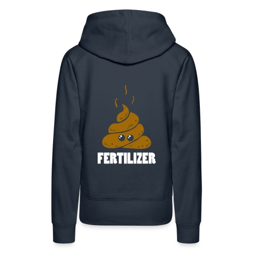 Fertilizer - Dünger - Frauen Premium Hoodie