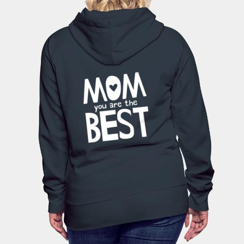Mom You Are The Best - White - Women's Premium Hoodie