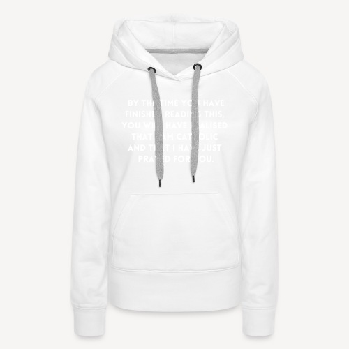 BY THE TIME YOU HAVE FINISHED.... - Women's Premium Hoodie