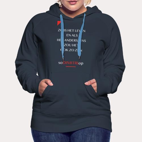 Zo is het leven - Vrouwen Premium hoodie