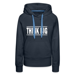 Think Big T-shirt | Unique text T-shirts - Dame Premium hættetrøje
