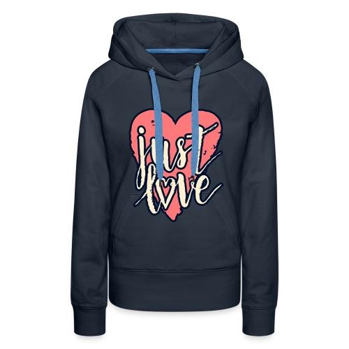 just love - Sweat-shirt à capuche Premium pour femmes