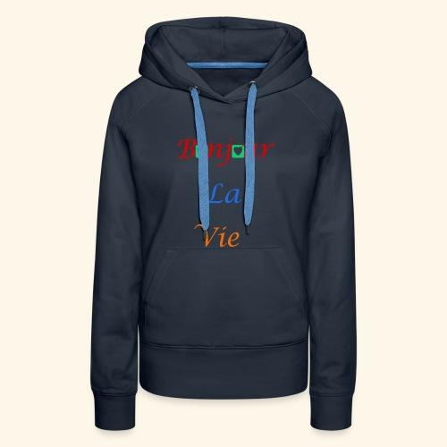 Bonjour La Vie - Sweat-shirt à capuche Premium pour femmes