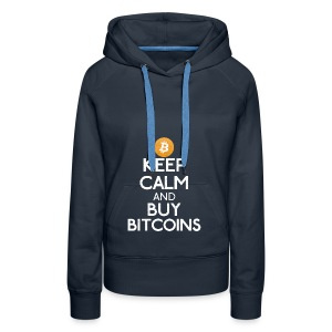Keep Calm And Buy Bitcoins - Bitcoin Shirts - Frauen Premium Hoodie