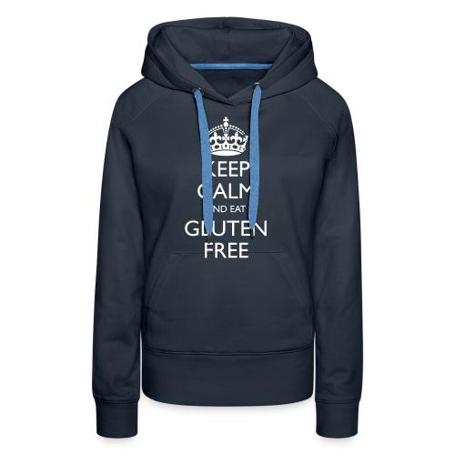 Keep Calm And Eat Gluten Free - Vrouwen Premium hoodie