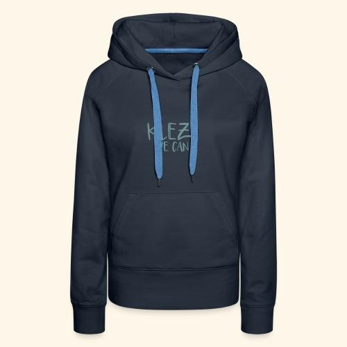KlezWeCan Das Shirt für Klezmorim by SabrinaRostek - Frauen Premium Hoodie