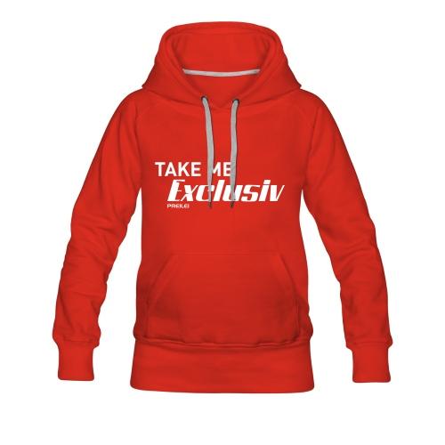 Take me Exclusiv - Frauen Premium Hoodie