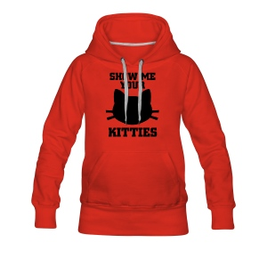 Show me your kitties - Frauen Premium Hoodie