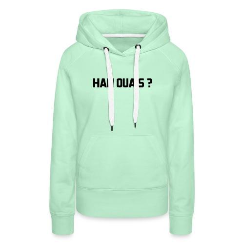Han ouais - Sweat-shirt à capuche Premium pour femmes