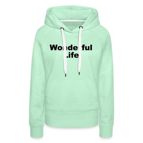 WonderfulLife - Frauen Premium Hoodie