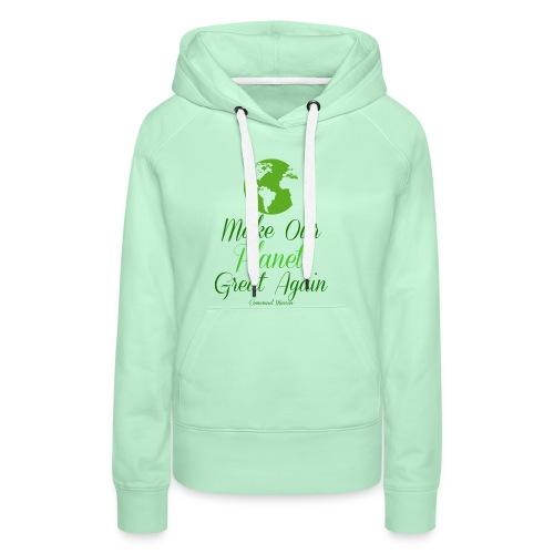 Make our planet great again - Frauen Premium Hoodie