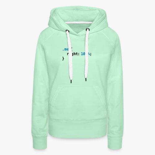 Funny geek - CSS Right 100% Programmer Nerd Tech - Women's Premium Hoodie