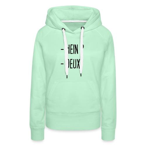 - Hein ? - Deux ! - Sweat-shirt à capuche Premium pour femmes
