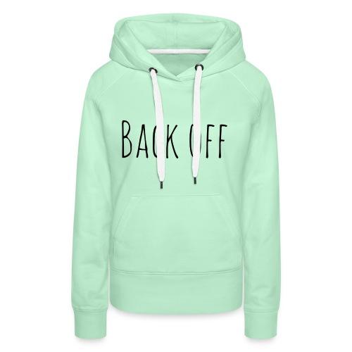 back off - Vrouwen Premium hoodie