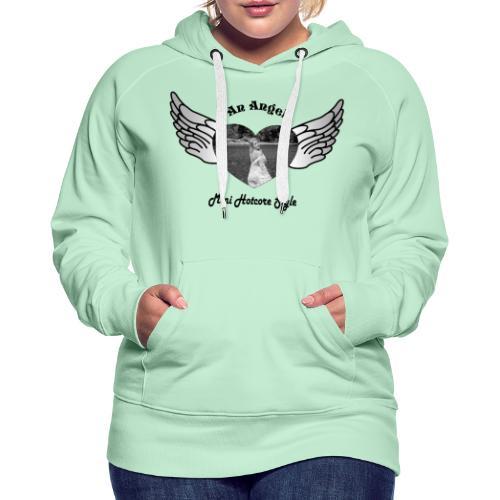 An Angel - Frauen Premium Hoodie