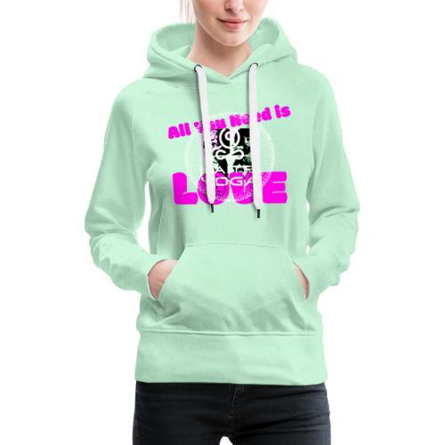 AllYouNeedIsLove - Sweat-shirt à capuche Premium pour femmes