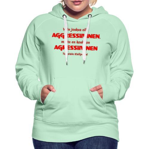 Aggressivinen kielipoliisi - Naisten premium-huppari