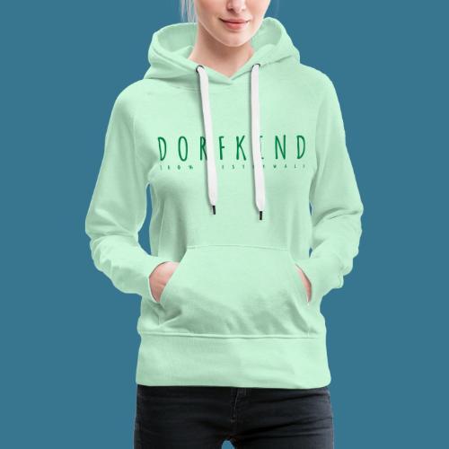 Dorfkind- 100% Westerwald. - Frauen Premium Hoodie