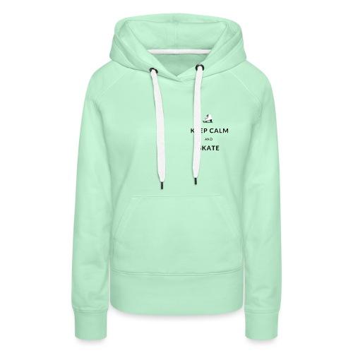 Keep calm and skate - Sweat-shirt à capuche Premium pour femmes
