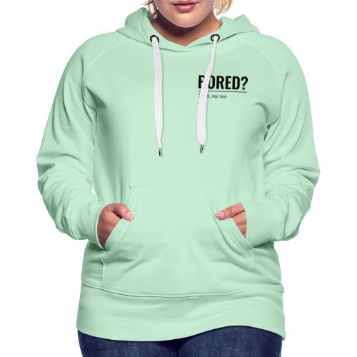 Bored - Frauen Premium Hoodie