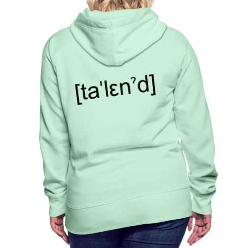 Talent - Dame Premium hættetrøje