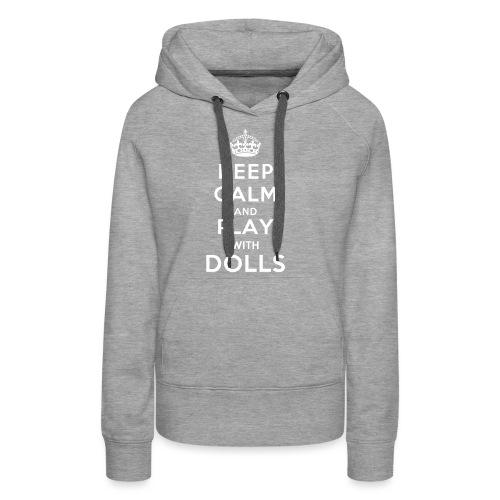 KeepCalmAndDollsVer2 - Frauen Premium Hoodie