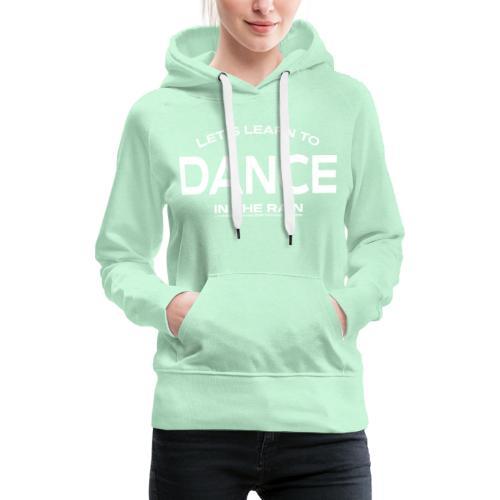 Let's learn to dance - Women's Premium Hoodie