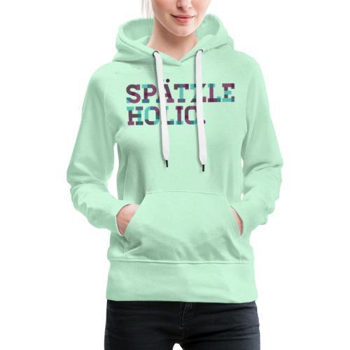 Spätzleholic - Frauen Premium Hoodie