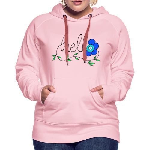 Hello Blume. - Frauen Premium Hoodie