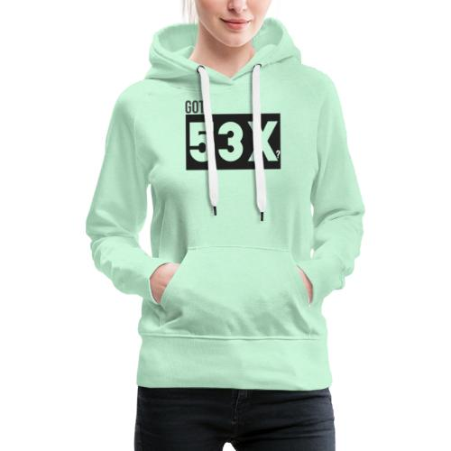 Got 53x? - Vrouwen Premium hoodie