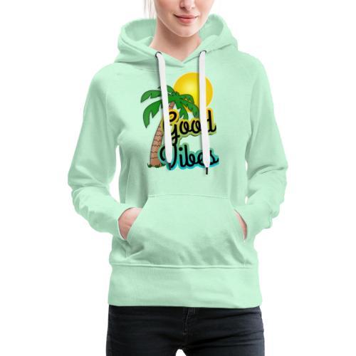 Good vibes - Vrouwen Premium hoodie