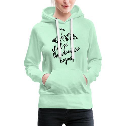 And so the adventure begins - Vrouwen Premium hoodie