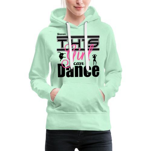 This girl can dance - Vrouwen Premium hoodie