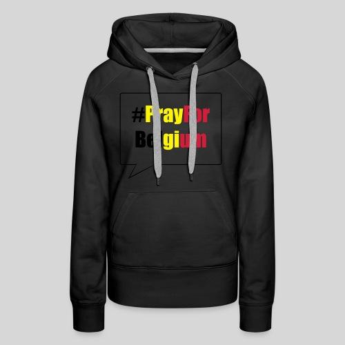 #PrayForBelgium - Sweat-shirt à capuche Premium pour femmes