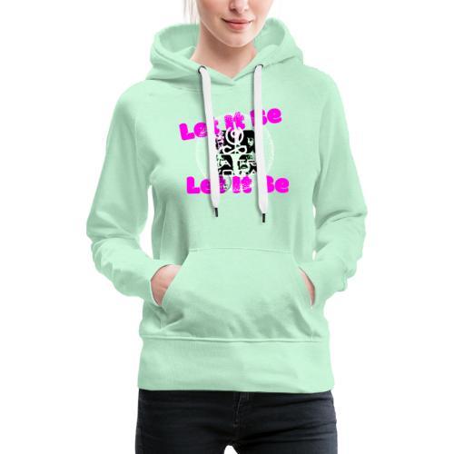 Let It Be MaitriYoga - Sweat-shirt à capuche Premium pour femmes