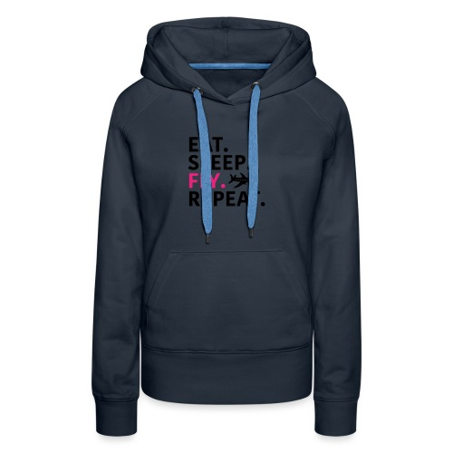 Eat sleep fly - Women's Premium Hoodie