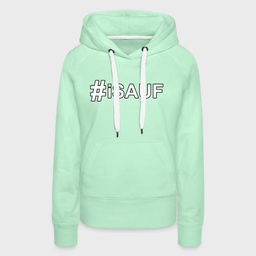 Hashtag iSauf - Frauen Premium Hoodie
