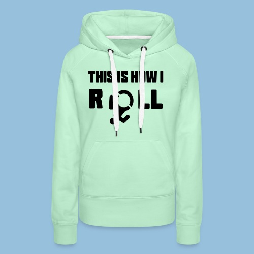 This is how i roll 007 - Vrouwen Premium hoodie
