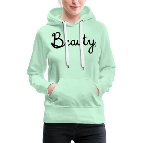 Beauty Schwarz - Frauen Premium Hoodie