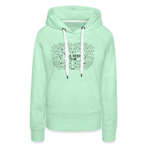 TalkNerdyToMe - Vrouwen Premium hoodie