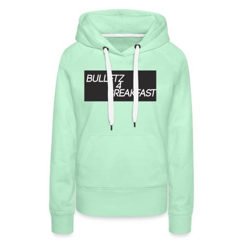 bulletz4breakfast_t-shirt - Women's Premium Hoodie