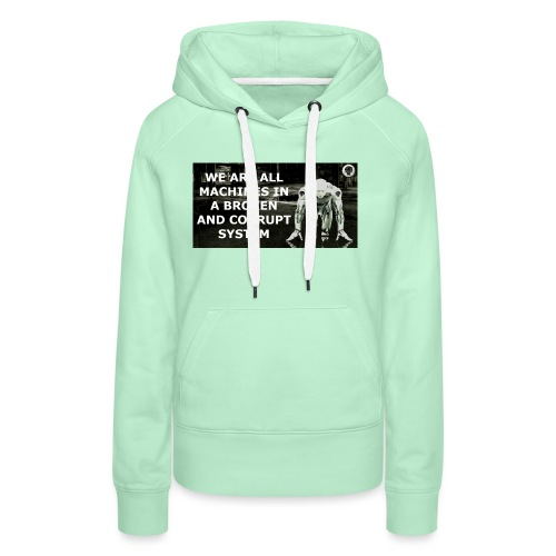 BROKEN MACHINES COLLECTION BY SYSTEM MACHINE - Women's Premium Hoodie